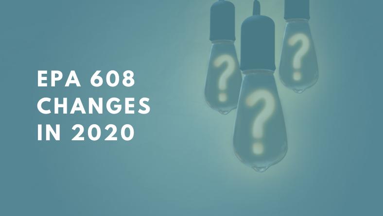 EPA 608 Changes 2020