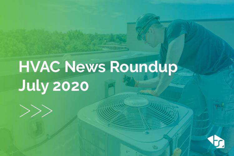 hvac news roundup july 2020 image